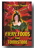 Fiery Foods From Tombstone by Ben Traywick