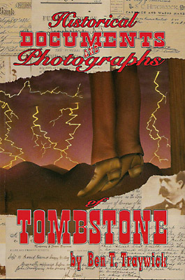 Historic Documents & Photographs of Tombstone by Ben Traywick