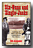 Six-Guns and Single-Jacks by Bob Alexander